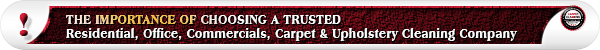 The Importance of Choosing a Trusted Residential, Office, Commercials, Carpet & Upholstery Cleaning Company